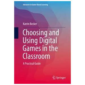 Becker Choosing and Using Digital Games in the Classroom (3319122223)