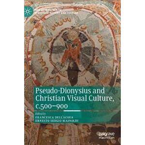 Dell Acqua, Francesca Pseudo-Dionysius and Christian Visual Culture, c.500-900 (3030247686)