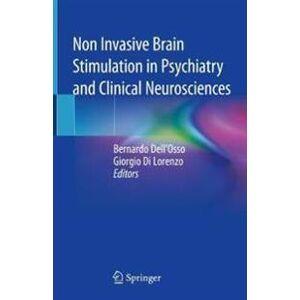 Dell Osso, Bernardo Non Invasive Brain Stimulation in Psychiatry and Clinical Neurosciences (3030433552)