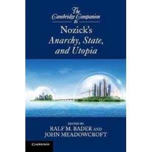Bader, Ralf M. The Cambridge Companion to Nozick's Anarchy, State, and Utopia (0521120020)
