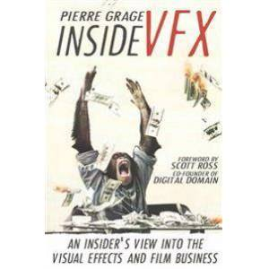 Scott Inside VFX: An Insider's View Into The Visual Effects And Film Business (1503349241)