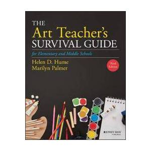 ART Hume, Helen D. The Art Teacher's Survival Guide for Elementary and Middle Schools (1119600081)