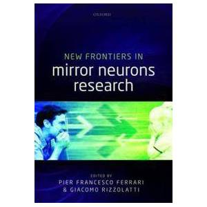 Acer Ferrari, Pier Francesco New Frontiers in Mirror Neurons Research (0199686157)