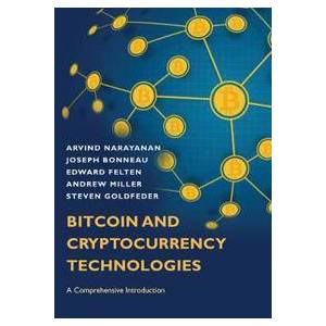 Narayanan, Arvind Bitcoin and Cryptocurrency Technologies: A Comprehensive Introduction (0691171696)