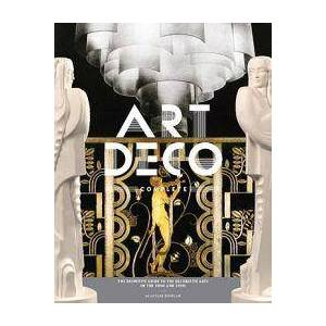 ART Duncan, Alastair Art Deco Complete: The Definitive Guide to the Decorative Arts of the 1920s and 1930s (0810980460)