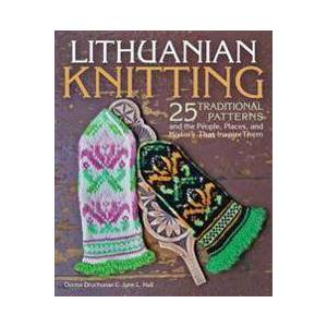 ART Druchunas, Donna The Art of Lithuanian Knitting: 25 Traditional Patterns and the People, Places, and History That Inspire Them (157076848X)