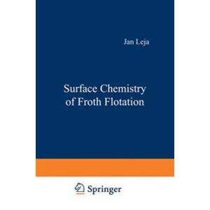 Leja, Jan Surface Chemistry of Froth Flotation (1461579775)
