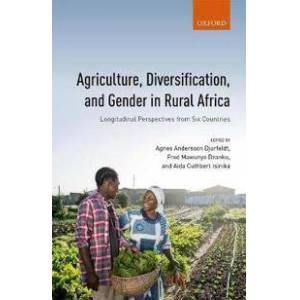 Andersson Agriculture, Diversification, and Gender in Rural Africa: Longitudinal Perspectives from Six Countries (0198799292)