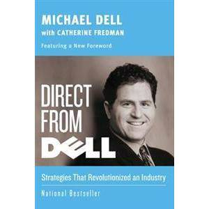 Dell Direct from Dell: Strategies That Revolutionized an Industry (0060845724)