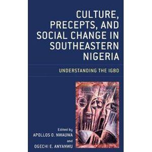 Nwauwa, Apollos O. Culture, Precepts, and Social Change in Southeastern Nigeria (1498589685)