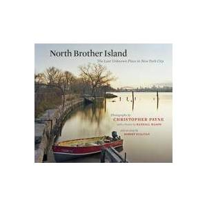 Brother Payne, Christopher North Brother Island: The Last Unknown Place in New York City (0823257711)