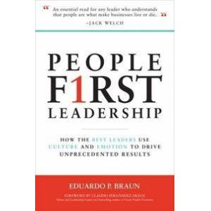 Braun People First Leadership: How the Best Leaders Use Culture and Emotion to Drive Unprecedented Results (1259835405)