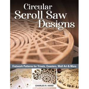 Circular Scroll Saw Designs - Fretwork Patterns for Trivets, Coasters, Wall Art & More