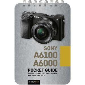 Sony a6100: Pocket Guide