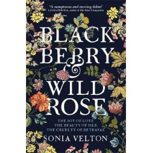 Blackberry and Wild Rose - A gripping and emotional read