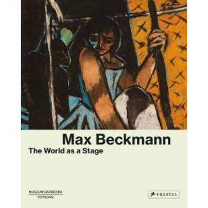 Max Beckmann - The World as a Stage