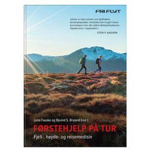 Førstehjelp på tur - fjell-, høyde- og reisemedisin
