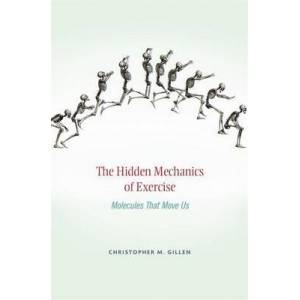 The Hidden Mechanics of Exercise - Molecules That Move Us