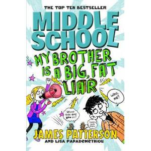 Brother Middle School: My Brother Is a Big, Fat Liar