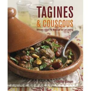 Tagines and Couscous - Delicious Recipes for Moroccan One-Pot Cooking