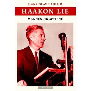 Haakon Lie - historien, mytene og mennesket