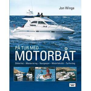 På tur med motorbåt - sikkerhet, manøvrering, navigasjon, motorteknikk, turforslag