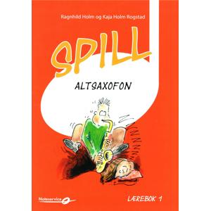 Spill Altsaxofon 1 - bok m/CD - Ragnhild Holm-Kaja Holm Rogstad - Elisabeth Vannebo