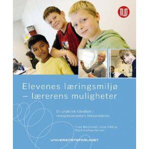 Inger Bergkastet Elevenes læringsmiljø - lærerens muligheter