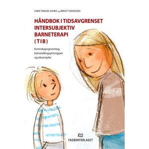 Unni Tanum Johns Håndbok i tidsavgrenset intersubjektiv barneterapi (TIB)