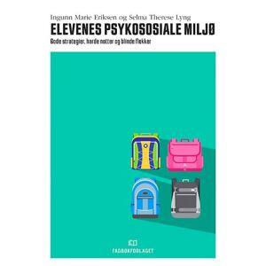 Ingunn Marie Eriksen Elevenes psykososiale miljø