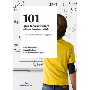 101 grep for å aktivisere elever i matematikk