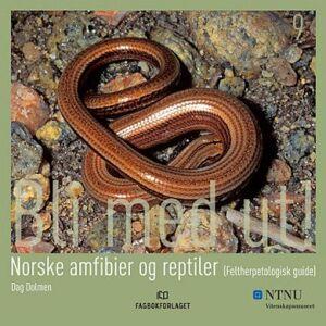 Dag Dolmen Norske amfibier og reptiler (feltherpetologisk guide)