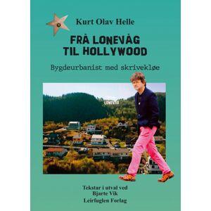 Kurt Olav Helle Frå Lonevåg til Hollywood