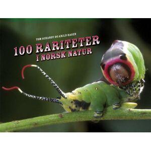 Arild Hagen 100 rariteter i norsk natur