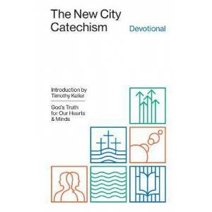 The New City Catechism Devotional by Collin Hansen