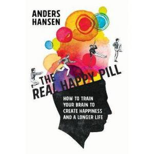 The Real Happy Pill by Anders Hansen