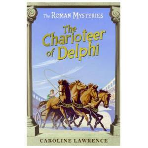 The Roman Mysteries: The Charioteer of Delphi by Caroline Lawrence