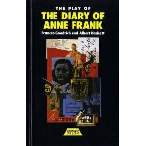 The Play of the Diary Of Anne Frank by Frances Goodrich