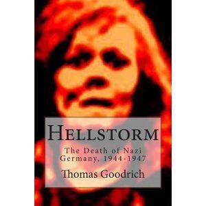 Hellstorm by Thomas Goodrich