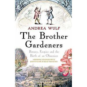Brother trädgårdsmästare av Andrea Wulf
