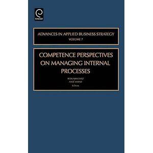 Kompetens perspektiv på att förvalta den interna processen genom redigerad av Ron Sanchez & redigerad av Aime Heene