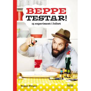 Bonnier Bok Beppe Testar! 15 Experiment I Köket