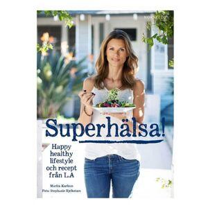Naturligt Snygg Boken Superhälsa! - Friskare, fräschare livsstil med recept från LA