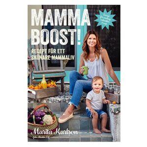 Naturligt Snygg Boken Mammaboost! Recept för ett skönare mammaliv