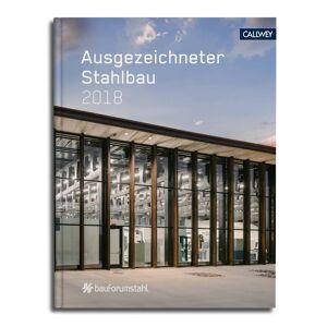 Callwey Verlag Callwey - Ausgezeichneter Stahlbau, 2018