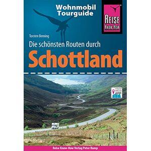 Torsten Berning Reise Know-How Wohnmobil-Tourguide Schottland: Die schönsten Routen