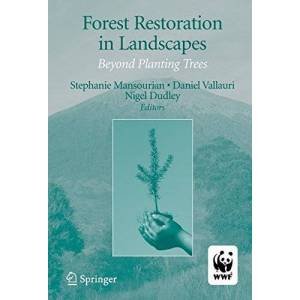 Stephanie Mansourian Forest Restoration in Landscapes: Beyond Planting Trees