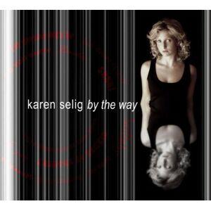 Gebraucht: Karen Selig By the Way