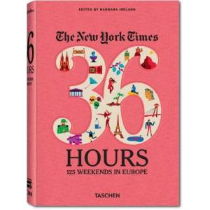 Barbara Ireland - The New York Times. 36 Hours. 125 Wochenenden in Europa - Preis vom 18.09.2020 04:49:37 h