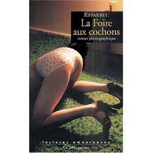 Esparbec - La Foire aux cochons - Preis vom 01.07.2021 04:45:47 h